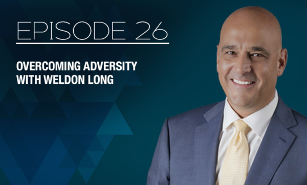 Overcoming Adversity - Episode 26 with The Real Brad Lea (TRBL) Guest: Weldon Long