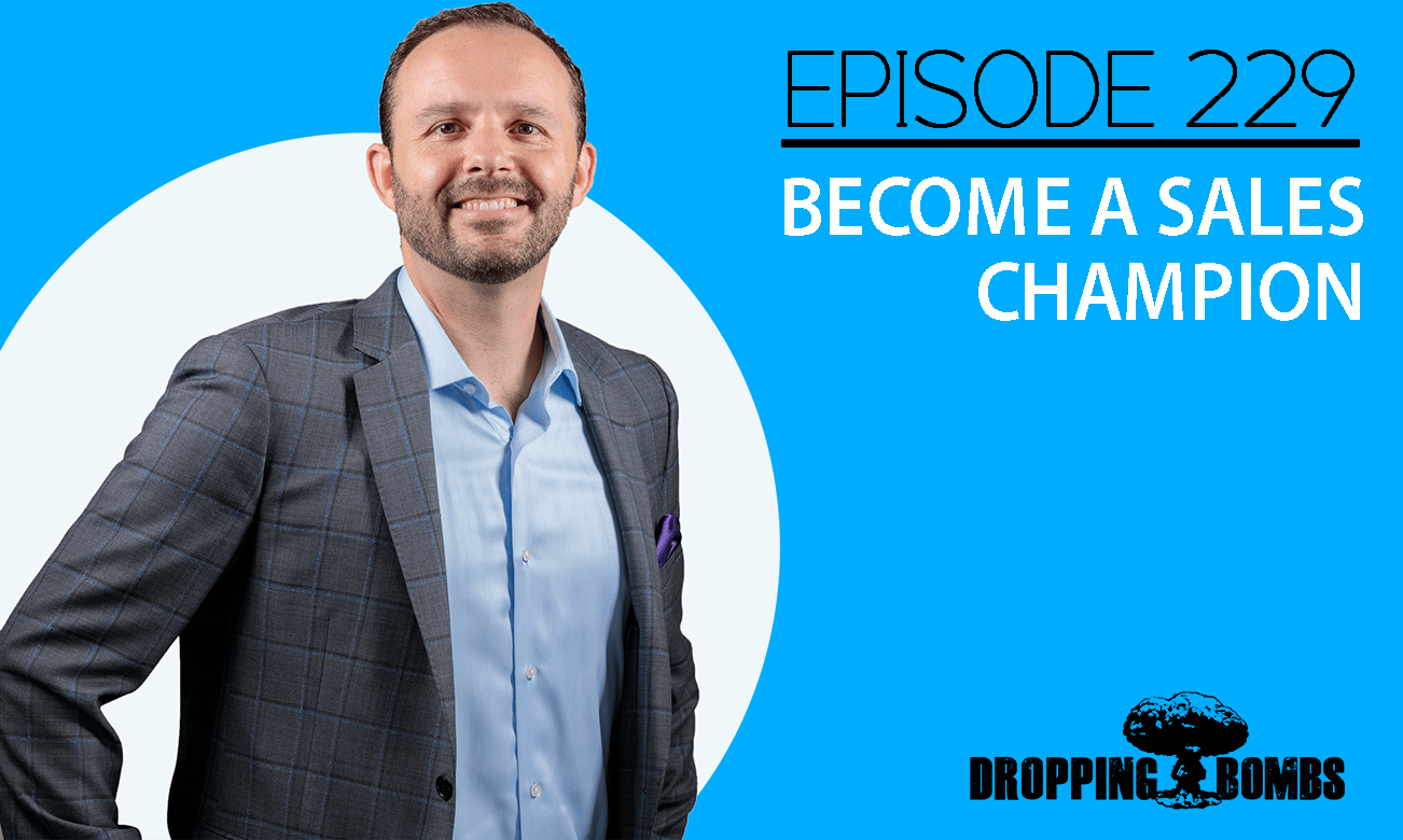 Steve Heroux. Become a Sales Champion. Episode 229 with The Real Brad Lea (TRBL)