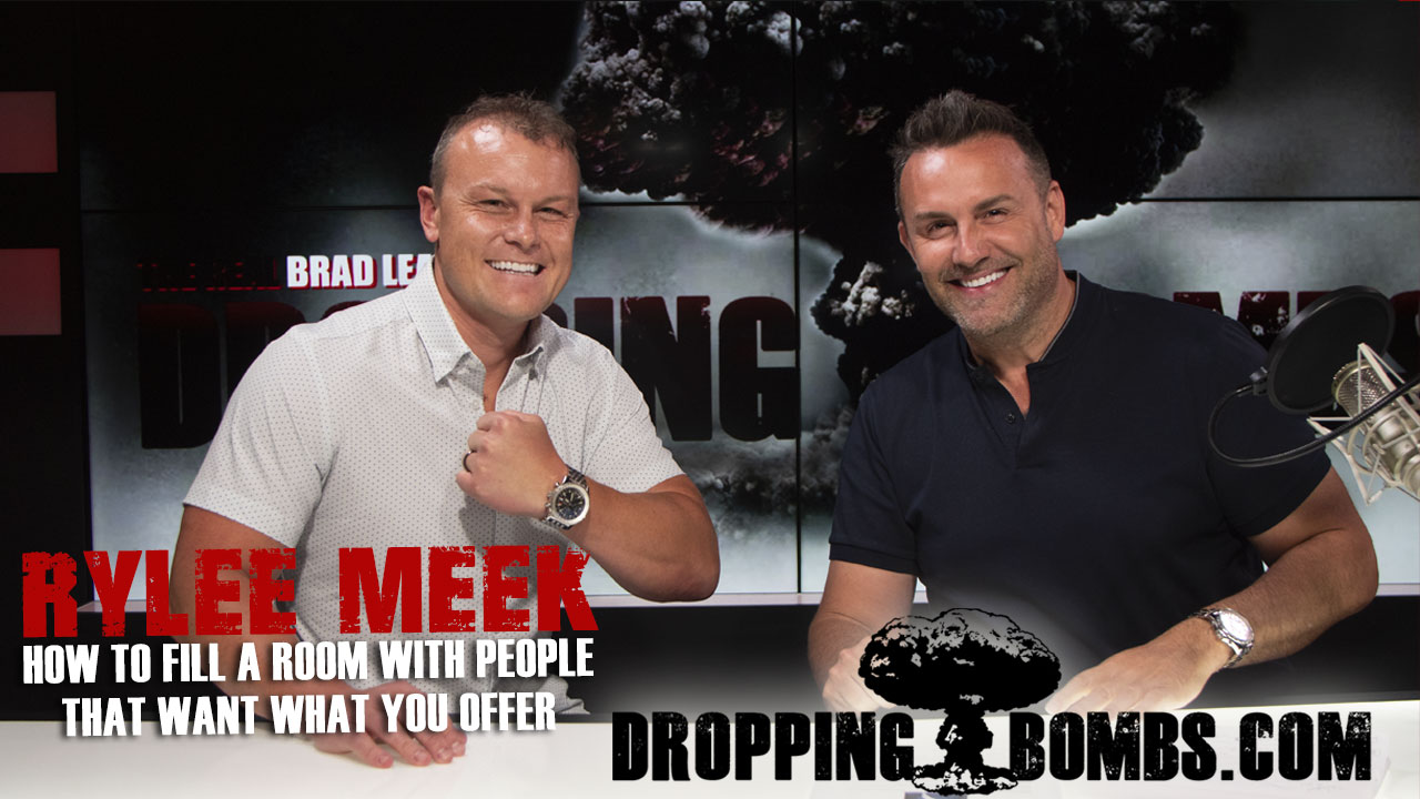 Rylee Meek. How to Fill a Room With People That Want What You Offer. Episode 281 with The Real Brad Lea (TRBL)